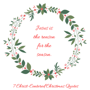 7 Christ-Centered Christmas Quotes