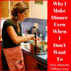 Why I Make Dinner Even When I Don't Want To